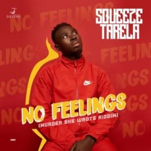 Squeeze Tarela - No Feelings (Murder She Wrote Riddim)